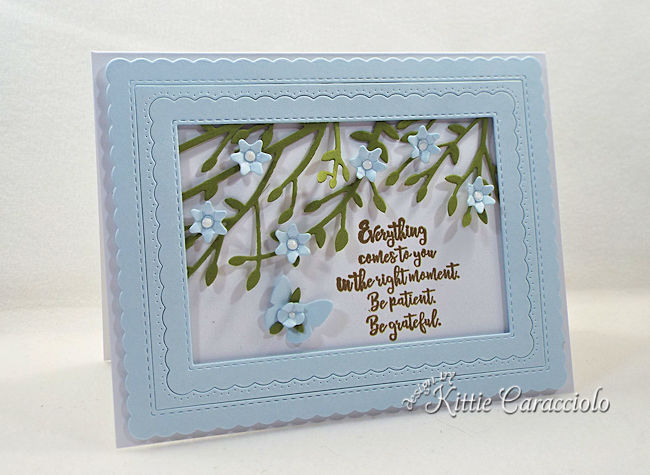 Inspirational quotes, flowers and butterflies are the perfect focal point on a card front.