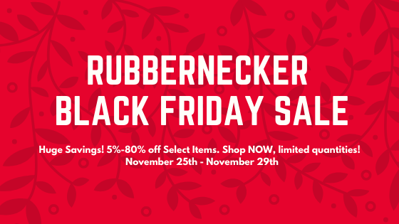 Rubbernecker Black Friday 2019