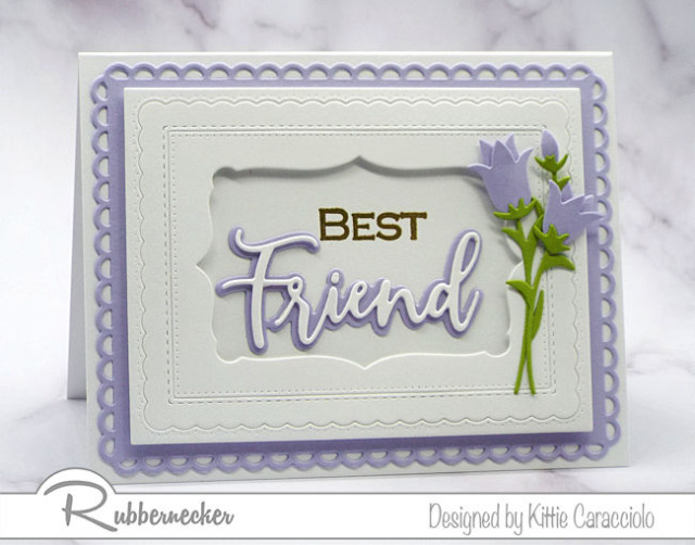 an example of card ideas for friends that can be modified using different cardmaking dies from Rubbernecker